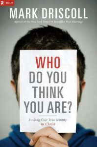 Mark_Driscoll_Who_Do_You_Think_You_Are